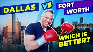 Dallas \u0026 Fort Worth, Texas Compared. Where Should You Move - Real Estate \u0026 More
