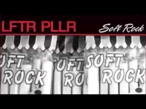 Lifter Puller (LFTR PLLR) - Soft Rock (HQ Audio Only)