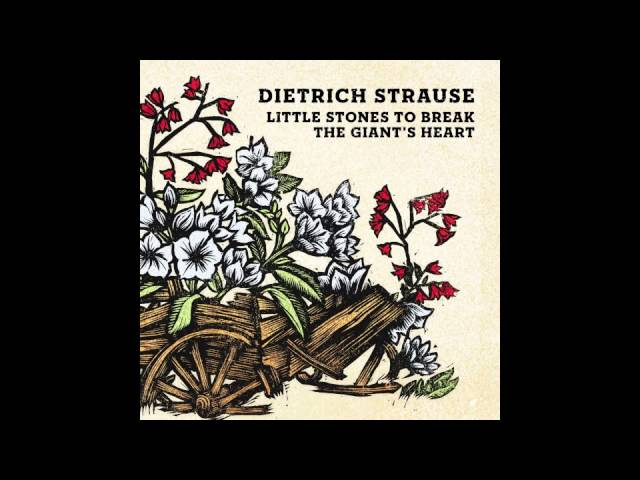 "Dietrich Strause - ""Little Stones to Break the Giant's Heart"" - Full Album Stream"
