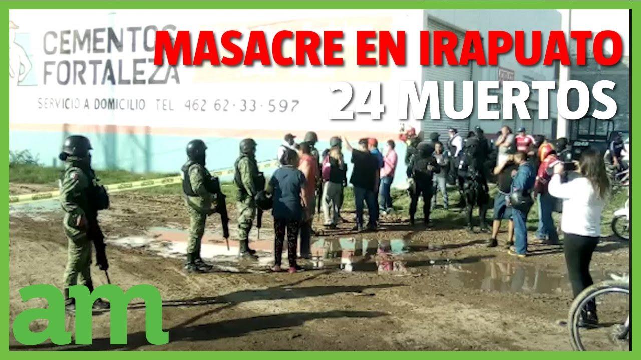 24 MUERTOS y 7 HERIDOS en ATAQUE a anexo de IRAPUATO