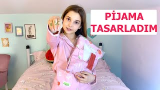 Pijama Tasarladım. Ecrin Su Çoban