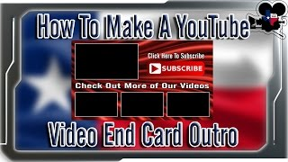 How To Make A Youtube Video End Card Outro