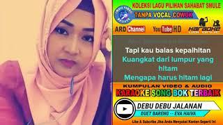 Debu Debu Jalanan Karaoke feat Tanpa Vocal Cowok Duet Bareng Eva Haiva