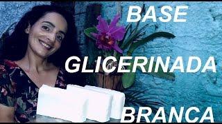 BASE GLICERINADA BRANCA CASEIRA