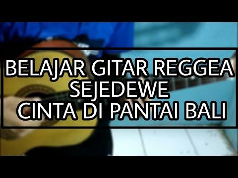 Belajar Gitar Reggea | SEJEDEWE - Cinta Di Pantai Bali