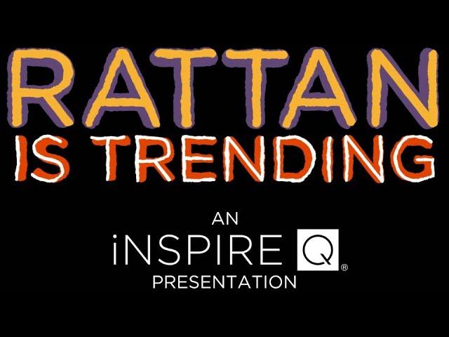 iNSPIRE Q Presents: Rattan is Trending