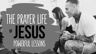 TEACH US TO PRAY! || Powerful Lessons from the Prayer Life of Jesus
