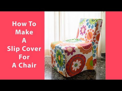 How To Make A Slip Cover For Chair