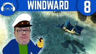 The Region is Liberated! | Windward Ep. 8