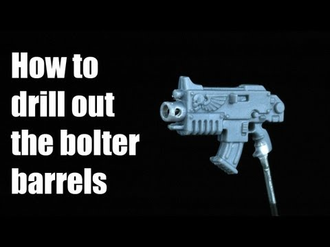 How to drill out the bolter barrels? Space Marines Warhammer 40k technique tutorial