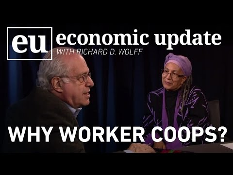 Economic Update: Why Worker Coops?