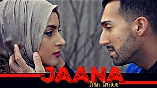 JAANA | Final Episode | Sham Idrees