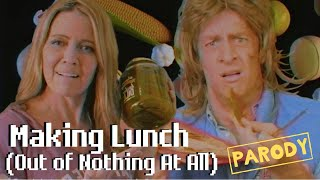 Download Making Lunch (Out of Nothing at All) - Air Supply Parody Mp3 and Videos