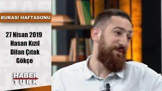 Burası Haftasonu - 27 Nisan 2019  'hayat Tamircisi' Hasan Kızıl, Dilan Ç