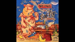 Dave Evans - Sad Pig Dance - Full Album
