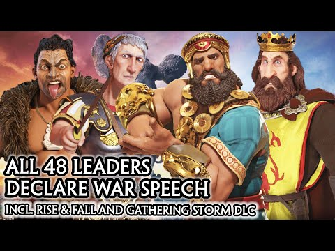 CIV 6 - ALL 48 LEADERS DECLARE WAR SPEECH [CIV A to Z ORDER] RISE AND FALL / GATHERING STORM DLC |