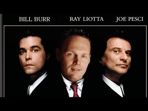 Bill Burr - Goodfellas