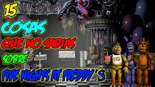 15 Cosas Que No Sabias De Five Nights At Freddy´s [SAGA]