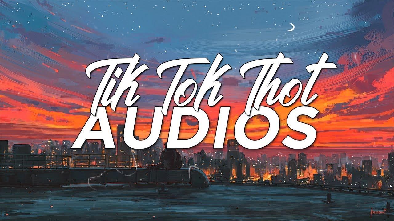 Tik Tok Thot Audios 1 Meme Songs 2019 Youtube
