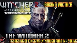 The Witcher 2: Assassins of Kings Walkthrough Part 14 - Boxing