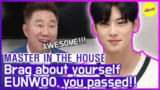 [HOT CLIPS] [MASTER IN THE HOUSE ] EUNWOO's 1 minute Show off🤣🤣 (ENG SUB)