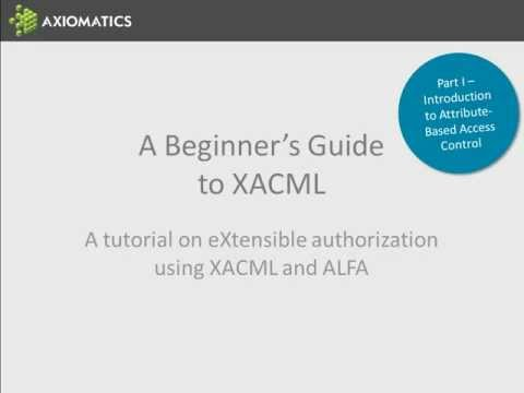 A Beginner's Guide To XACML - Part I: Introduction To Attribute-Based Access Control