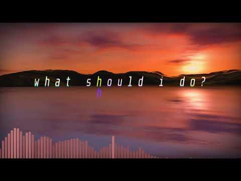 what should i do? (Prod. AdotKdot)