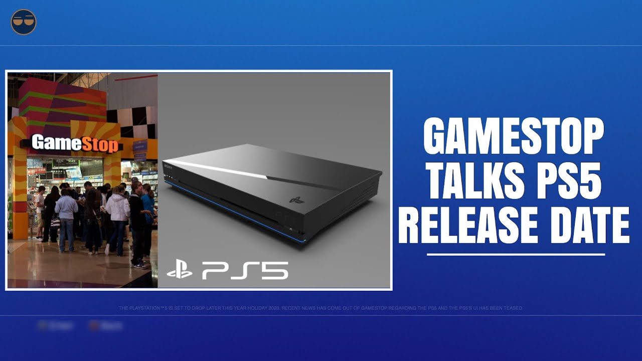 Playstation 5 Ps5 Gamestop Talks Ps5 Release Date Ps5 Ui Os Will Be A Huge Leap Youtube