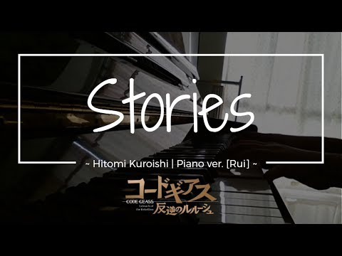 Stories ~ Hitomi Kuroishi Code Geass OST  Full piano ver Rui