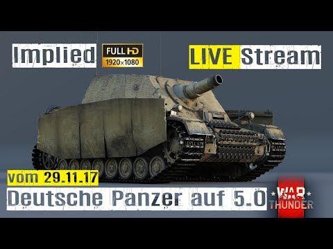 War Thunder LIVE Stream Ground Forces Deutsche Panzer auf 5.0 im RB GAMEPLAY mit Implied