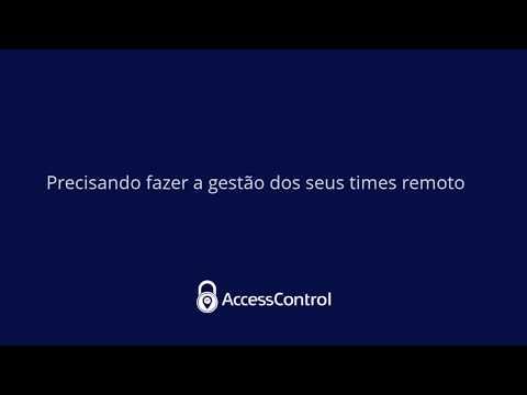 Gestão de times remotos - Conecta Control (antigo Access Control)