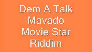 Mavado - Dem A Talk (Movie Star Riddim)