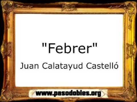 Febrer - Juan Calatayud Castelló [Pasodoble]