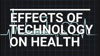 Effects of technology on health
