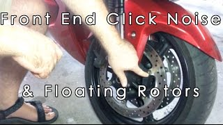 Motorcycle Front End Click Noise Floating Rotors