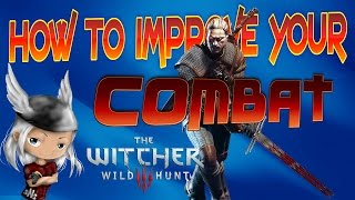 The Witcher 3 - How to improve your Combat - Simple effective tips