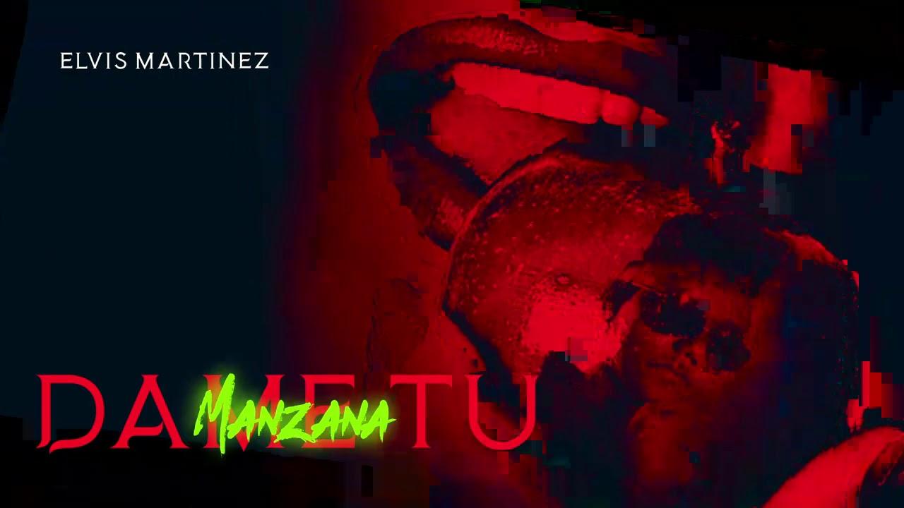Elvis Martinez - Dame Tu Manzana