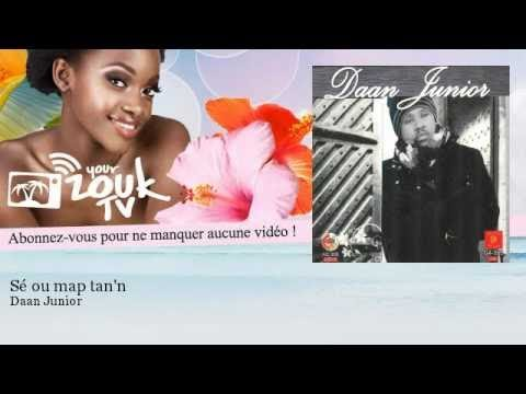 Daan Junior - Sé ou map tan'n - YourZoukTv