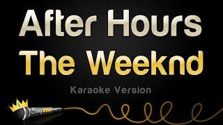 The Weeknd - After Hours (Karaoke Version)