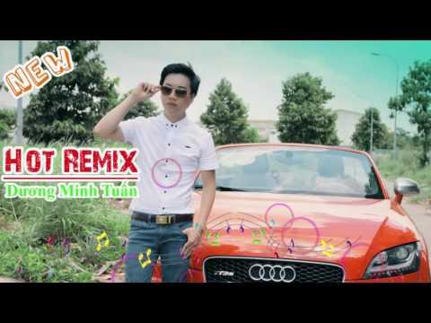 Em Ơi Anh Phai Làm Sao Remix hot 2016   Dương Minh Tuấn
