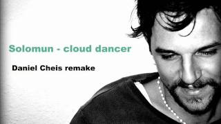 Solomun-cloud dancer Daniel Cheis Remake
