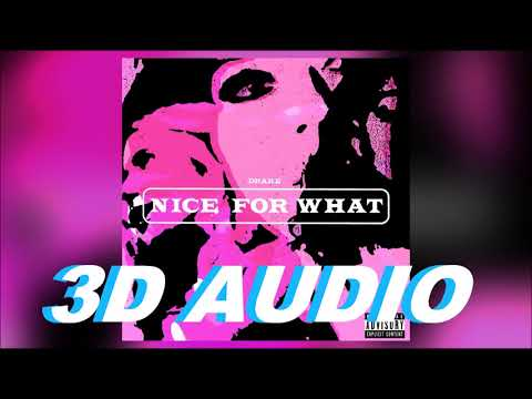 Drake (3D AUDIO) - Nice For What (WEAR HEADPHONES!!)