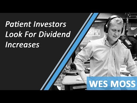 Patient Investors Look For Dividend Increases