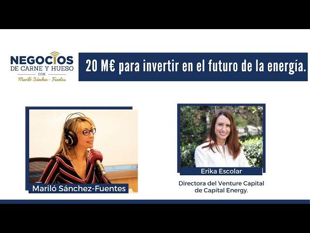 20 M€ para invertir en el futuro de la energía. Negocios de Carne y Hueso