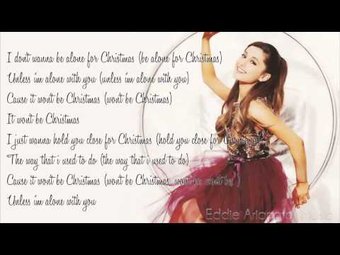 Ariana Grande   I Dont Want To Be Alone For Christmas Lyrics