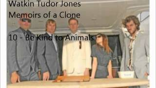 10 - Be Kind to Animals - Watkin Tudor Jones
