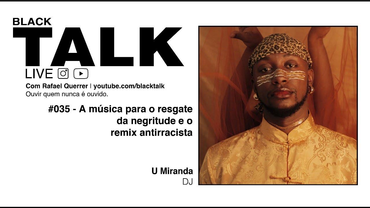 Black Talk #035 - A música para o resgate da negritude e o remix antirracista