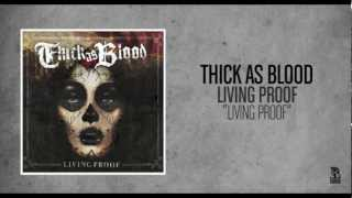 Watch Thick As Blood Living Proof video