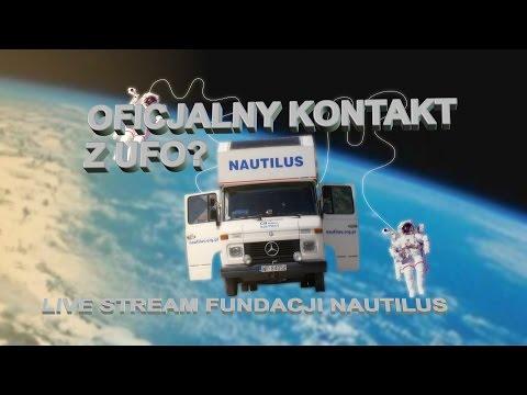 OFICJALNY KONTAKT Z UFO? Live stream Fundacji Nautilus 19 marca 2017
