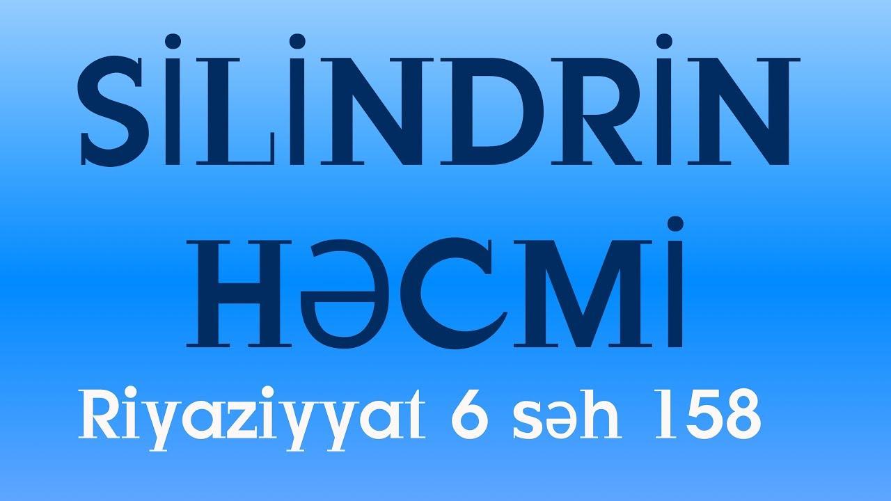 RİYAZİYYAT 6 / SƏH 159 / SİLİNDRİN HƏCMİ